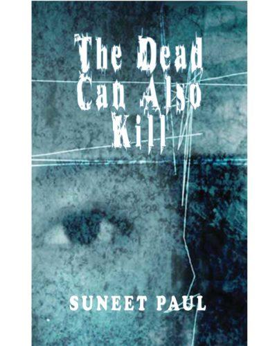 The Dead Can Also Kill