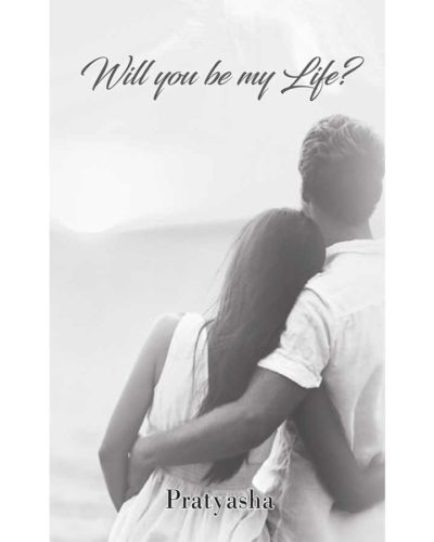 Will you be my life