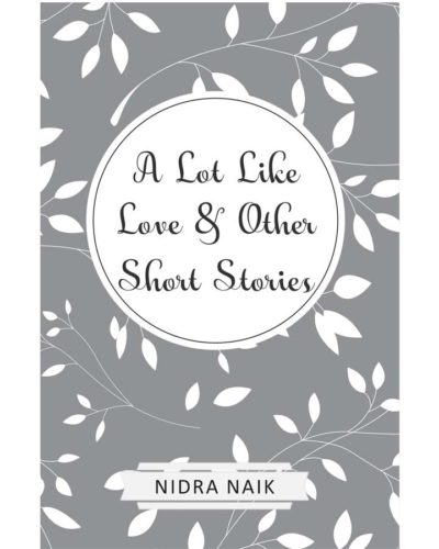 A Lot Like Love & Other Short Story Collection