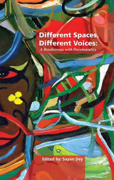 Different Spaces, Different Voices: A Rendezvous with Decoloniality