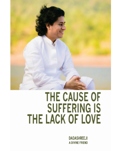 the cause of suffering is the lack of love