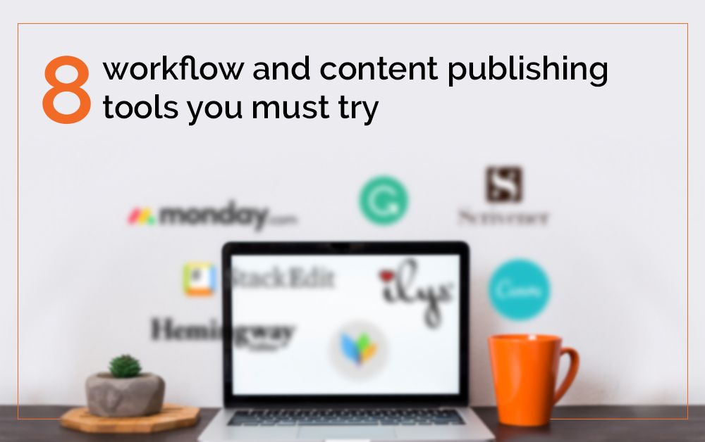 8 Workflow And Content Publishing Tools You Must Try