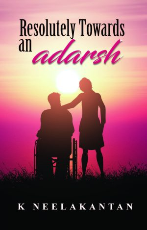 Resolutely Towards An Adarsh