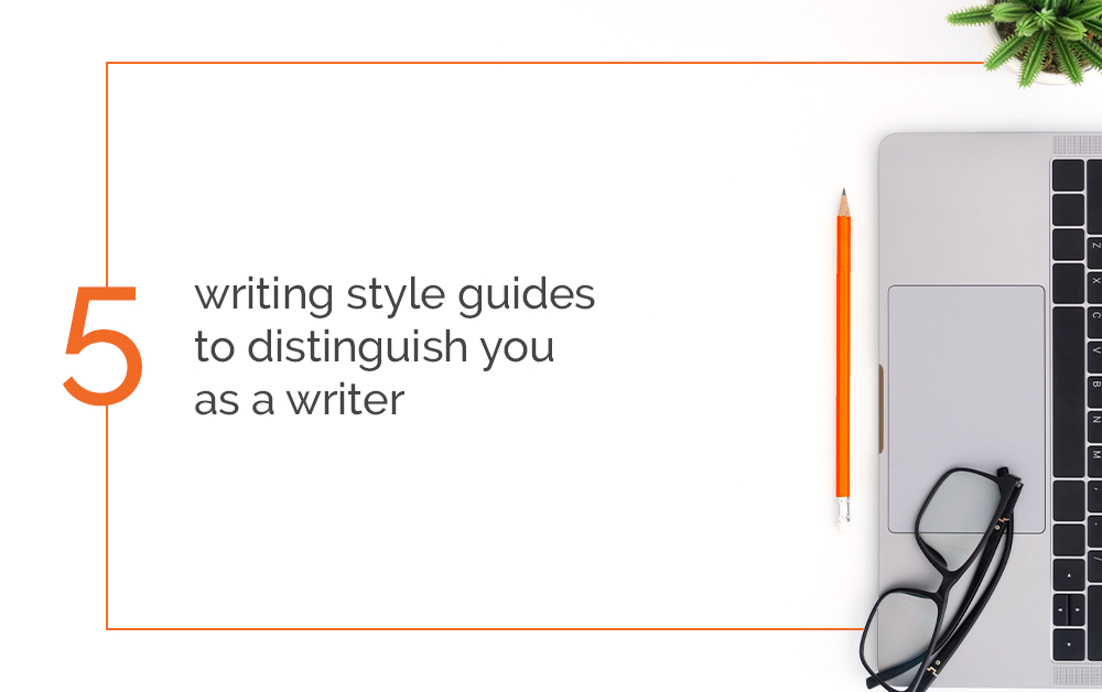 Five editorial style guides to distinguish you as a writer