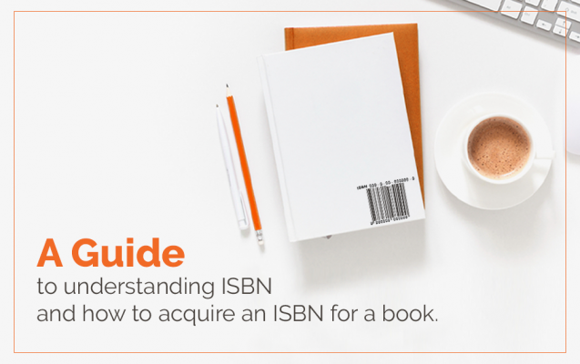 A guide to understanding ISBN and how to acquire an ISBN for a book