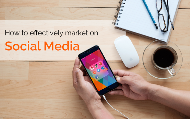 How to effectively market on social media