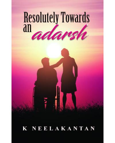 Resolutely towards an adarsh