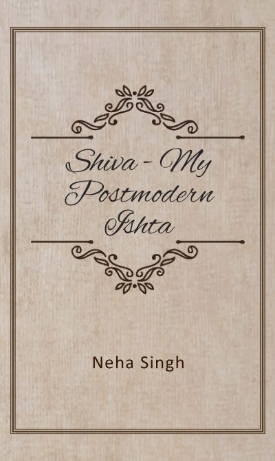 Shiva- My Postmodern Ishta_Front Cover