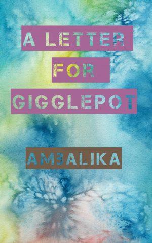 A Letter For Gigglepot