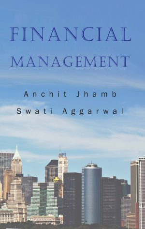 Financial Management by Anchit Jhamb