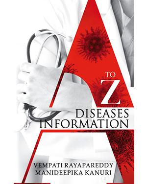 A To Z Diseases Information_Vempati Rayapareddy & Manideepika Kanuri