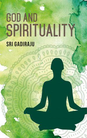 Sri Gadiraju_God & Spirtuality_ Religion & Spirituality